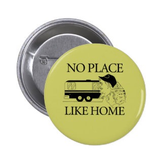 NO place like home Pinback Buttons