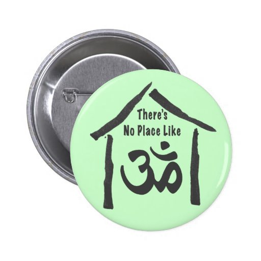 No Place Like Om Calligraphy Pinback Button
