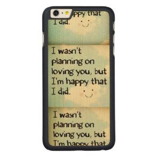 No planeaba en el amor de usted sino que soy funda de arce carved® para iPhone 6 plus
