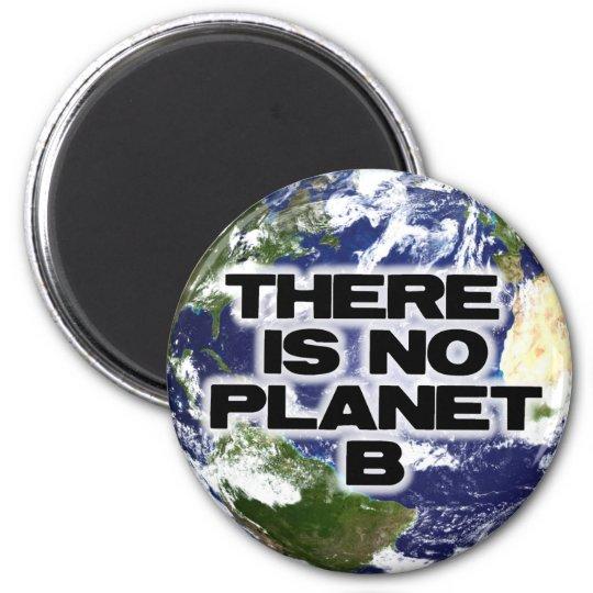 No Planet B Magnet