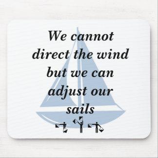 No podemos dirigir el viento alfombrillas de raton