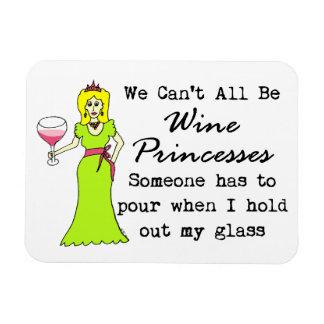 No podemos todos ser princesas del vino, alguien t imanes de vinilo