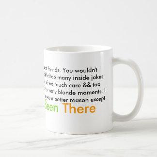 No podría decirle porqué somos mejores amigos. taza de café