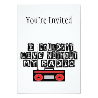 """No podría vivir sin mi radio invitación 5"""" x 7"""""""