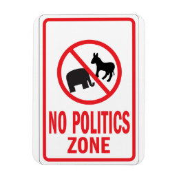 No Politics Zone warning sign Magnet