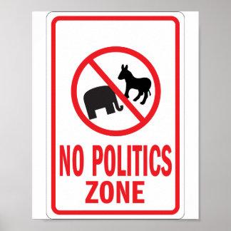 No Politics Zone warning sign Poster