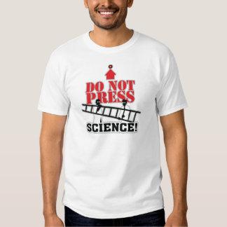 ¡No presione esta ciencia del ~ del botón! Camisas