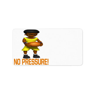 No Pressure Label