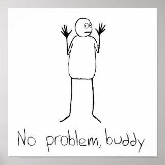 No Problem Buddy Poster