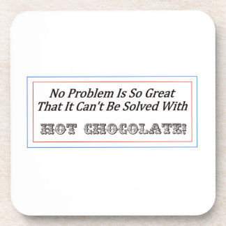 No Problem Is So Great That It Can't Be Solved... Beverage Coasters