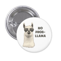 No Problem Llama Pinback Button at Zazzle