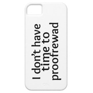 No proofreading iPhone SE/5/5s case