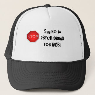 No Psych Drugs for Kids Trucker Hat