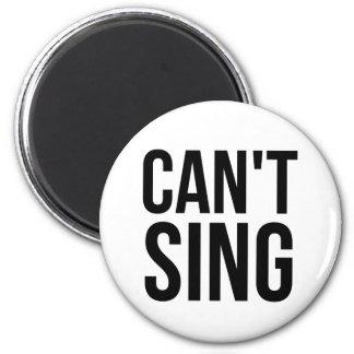 No puede bailar no puede cantar imán redondo 5 cm
