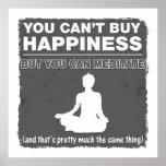 No puede comprar felicidad Meditate Poster