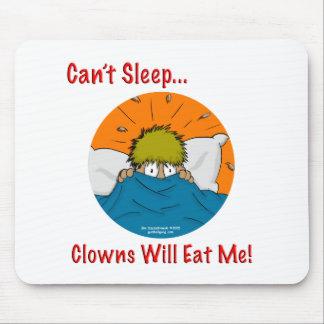 No puede dormir los payasos me comerá tapetes de raton