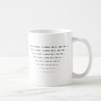 No puede dormir los payasos me comerá… taza clásica