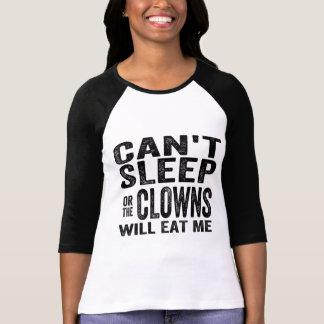 ¡No puede dormir o los PAYASOS ME COMERÁN! Camiseta