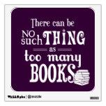 No puede haber cosa tal como demasiados libros