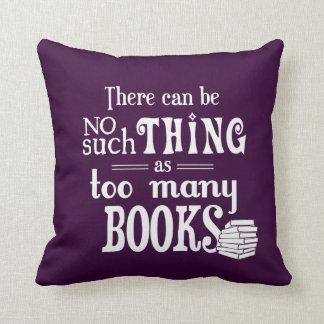 No puede haber cosa tal como demasiados libros almohadas