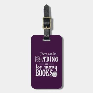 No puede haber cosa tal como demasiados libros etiqueta para equipaje