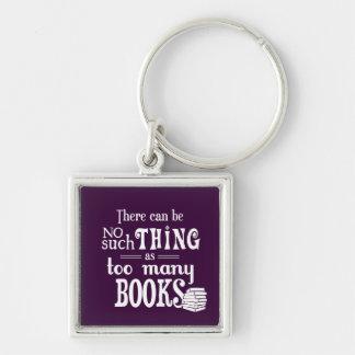 No puede haber cosa tal como demasiados libros llavero cuadrado plateado
