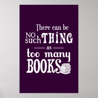 No puede haber cosa tal como demasiados libros póster