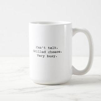 """""""No puede hablar. Queso asado a la parrilla. Muy Taza De Café"""
