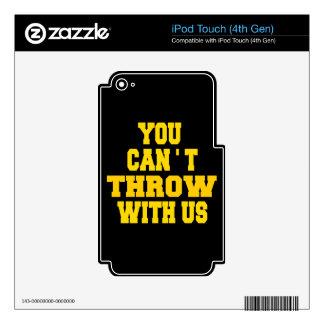 No puede lanzar con nosotros calcomanía para iPod touch 4G