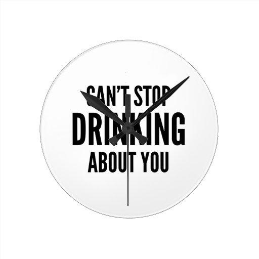 No puede parar el beber sobre usted relojes