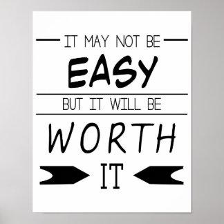 No puede ser fácil, sino que lo valdrá, cita póster
