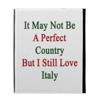 No puede ser un país perfecto pero todavía amo I