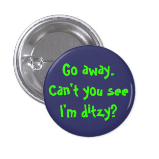 ¿No puede usted verme es ditzy? Pin Redondo De 1 Pulgada