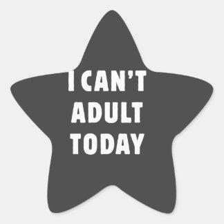 No puedo adulto hoy pegatina en forma de estrella
