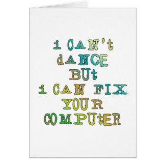 No puedo bailar sino que puedo fijar su ordenador tarjeta de felicitación