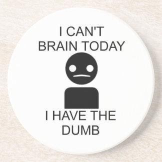 No puedo cerebro hoy… Tengo el mudo Posavasos Personalizados