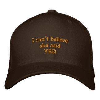 """¡""""No puedo creer que ella dijo sí! """" Gorra De Beisbol"""