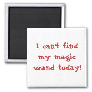 ¡No puedo encontrar mi vara mágica hoy! Imán De Nevera