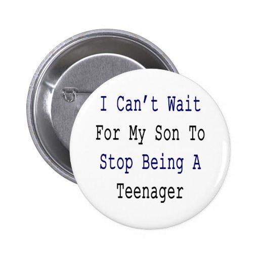 No puedo esperar a mi hijo para parar el ser un ad pins