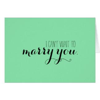 No puedo esperar para casarle tarjeta
