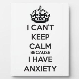 No puedo guardar calma porque tengo ansiedad placa de plastico