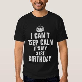 No puedo guardar calma que es mi 31ro cumpleaños remeras