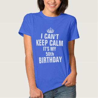 No puedo guardar calma que es mi 50.o cumpleaños remera
