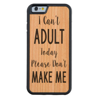 No puedo hoy adulto - cita divertida, humor funda de iPhone 6 bumper cerezo