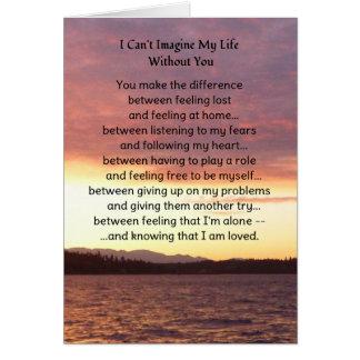 No puedo imaginarme mi vida sin usted… tarjeta de felicitación