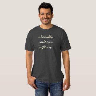 no puedo literalmente incluso camisa de la actitud