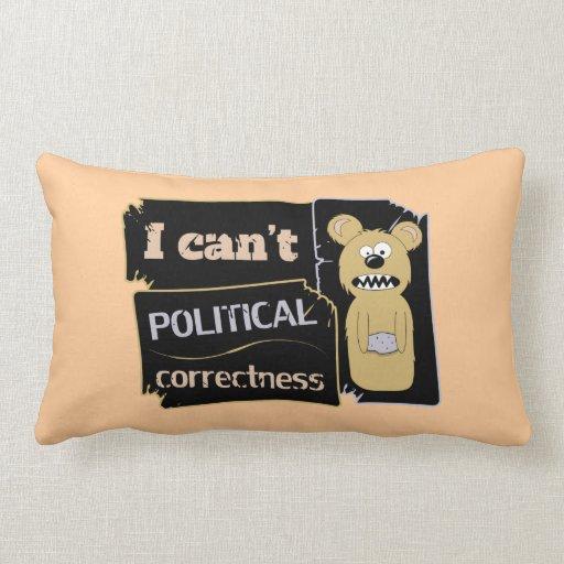 No puedo llevar corectness político cojin