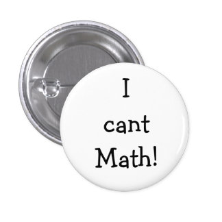 ¡No puedo matemáticas! Pin Redondo 2,5 Cm