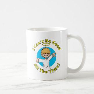 No puedo ser bueno todo el tiempo tazas de café