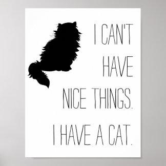No puedo tener cosas agradables. Tengo un gato Poster